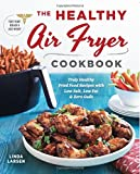 img - for The Healthy Air Fryer Cookbook: Truly Healthy Fried Food Recipes with Low Salt, Low Fat, and Zero Guilt book / textbook / text book