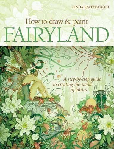 - How to Draw and Paint Fairyland: A Step-by-Step Guide to Creating the World of Fairies