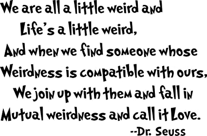 Dr Seuss Mutual Weirdnessu2026 LoveDecorative Vinyl Wall Quote Decal Saying,  Black