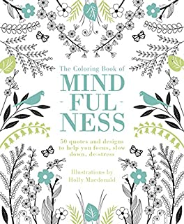 The Coloring Book Of Mindfulness 50 Quotes And Designs To Help You Focus Slow