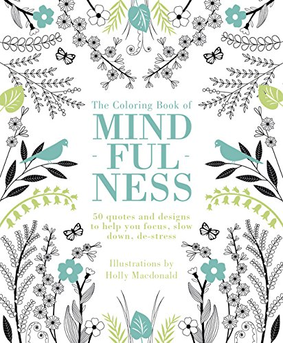 Books : The Coloring Book of Mindfulness: 50 Quotes and Designs to Help You Focus, Slow Down, De-Stress