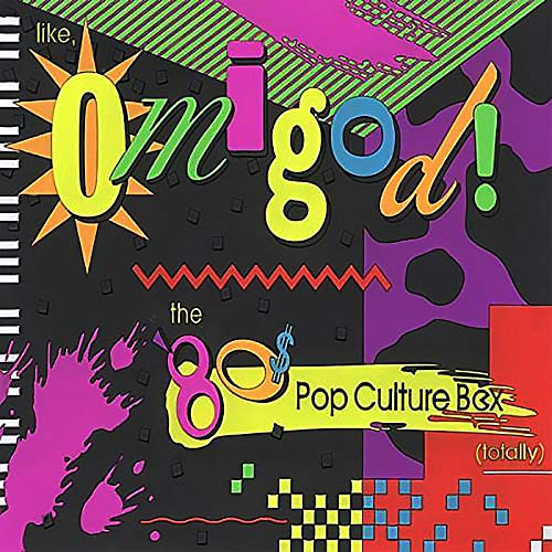 Like, Omigod! The '80s Pop Culture Box (Totally) by Various Artists -