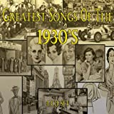 Greatest Songs Of The 1930's [4 CD]