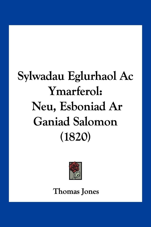 Sylwadau Eglurhaol Ac Ymarferol: Neu, Esboniad Ar Ganiad Salomon (1820) (Spanish Edition) PDF