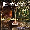 Machtübernahme (Die Suche nach dem kosmischen Gral 1) Hörbuch von  Parzzival, Abhoy Eichler Gesprochen von:  Parzzival