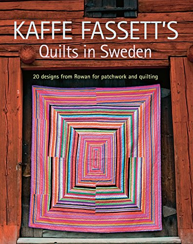 Another unforgettable collection from Kaffe Fassett. Quilters – and anyone who loves design – will want to own Kaffe Fassett's Quilts in Sweden. Here, in brilliant style, it showcases 20 of his latest quilts against the stark interior of Stockholm's ...