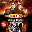 Doctor Who: Shining Darkness Audiobook by Mark Michalowski Narrated by Debbie Chazen