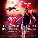 The Martian Inheritance: Athena Lee Chronicles, Book 7 Hörbuch von T.S. Paul Gesprochen von: Jessica Joens