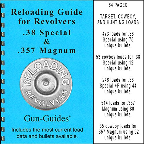 RELOADING GUIDE REVOLVERS -  38 Special &+P and  357 Magnum