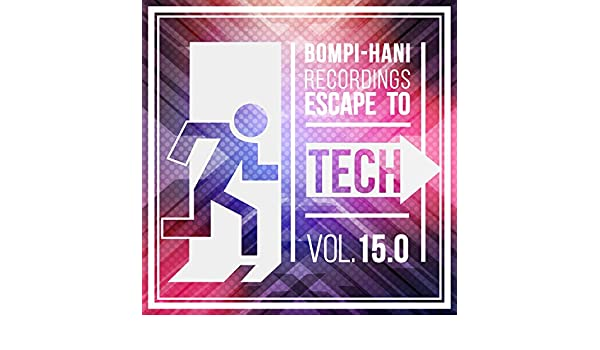 Escape To Tech 15.0 by Gianmarco Silvetti, Alex de Lemos, Schaller, Dynamic David, Boy Funktastic, Wes Bonaventure, Four Rooms, Tripmann, Jonny Bee, ...