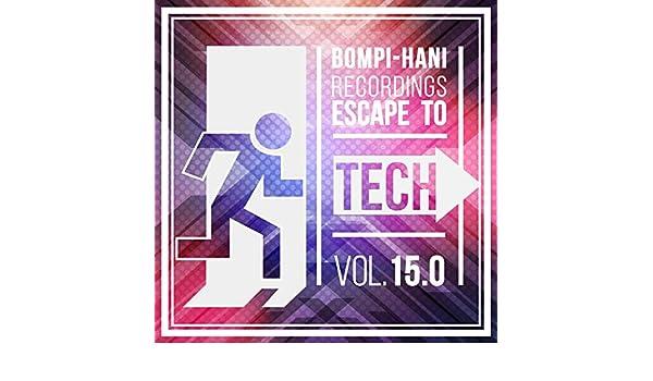 Escape To Tech 15.0 by Gianmarco Silvetti, Alex de Lemos, Schaller, Dynamic David, Boy Funktastic, Wes Bonaventure, Four Rooms, Tripmann, Jonny Bee, ...
