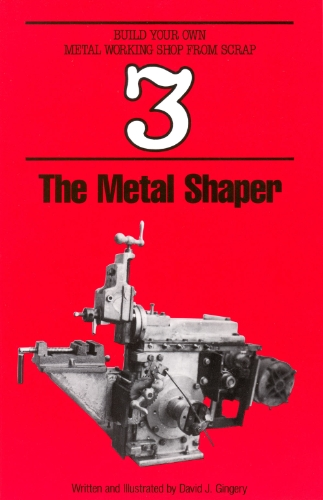 - The Metal Shaper (Build Your Own Metal Working Shop From Scrap Serie Book 3)