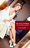 The Story of William: From The Making of Danielle (English Edition)