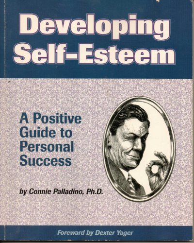 Developing Self-Esteem: A Positive Guide for Personal Success (Fifty-Minute series)