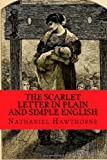 The Scarlet Letter in Plain and Simple English, Nathaniel Hawthorne, 147923463X