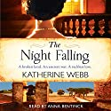 The Night Falling Audiobook by Katherine Webb Narrated by Anna Bentinck
