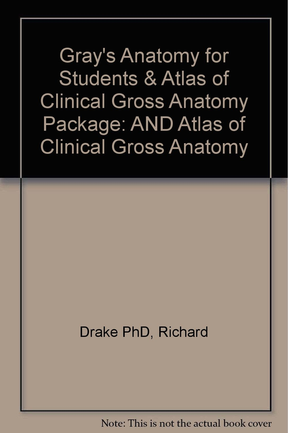 Gray\'s Anatomy for Students & Atlas of Clinical Gross Anatomy ...