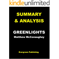 SUMMARY & ANALYSIS: GREENLIGHTS By Matthew McConaughey