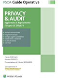 Privacy & Audit: Aggiornamento al regolamento europeo EU 216/679 (Guide operative)