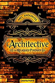 L'Architective : Les reliques perdues par Mel Andoryss