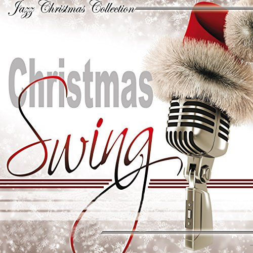 (Christmas Swing (Jazz Christmas Collection))