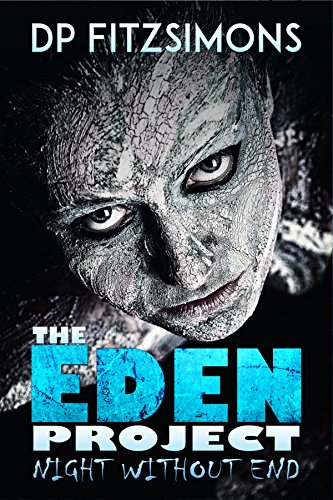 Night Without End Book 2 Of The Eden Project By Fitzsimons DP