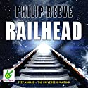 Railhead Audiobook by Philip Reeve Narrated by Malk Williams