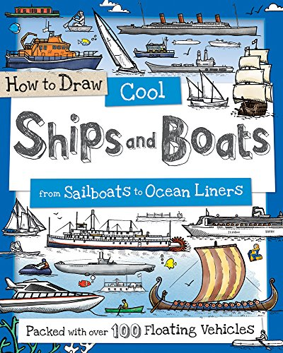 How to Draw Cool Ships and Boats: From Sailboats to Ocean ()