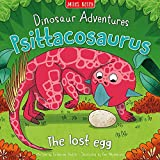 Dinosaur Adventures: Psittacosaurus - The lost egg