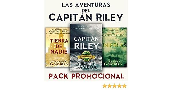 PACK PROMO Las aventuras del Capitán Riley: Capitán Riley+Tinieblas+Tierra de nadie. (Spanish Edition) - Kindle edition by Fernando Gamboa.