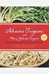 Cooking with My Sisters: One Hundred Years of Family Recipes, from Italy to Big Stone Gap Paperback