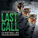 Last Call Hörbuch von Felice Stevens, Christina Lee Gesprochen von: Kale Williams