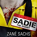 Sadie the Sadist: X-tremely Black Humor Audiobook by Zané Sachs Narrated by Emily Beresford