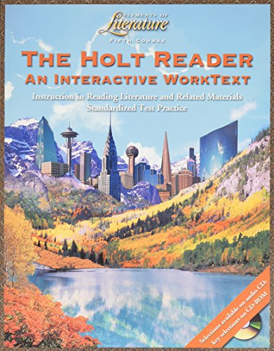 The Holt Reader: An Interactive WorkText, Student Edition (Elements of Literature, Grade 11, 5th Course)