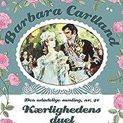 Kærlighedens duel (Barbara Cartland - Den udødelige samling 42) | Barbara Cartland