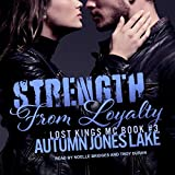 Strength from Loyalty: Lost Kings MC Series, Book 3
