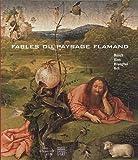 Image de Fables du paysage flamand : Bosch, Bles, Brueghel, Bril