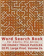 Word Search Book For Adults: Pro Series, 100 Cranky Trails Puzzles, 20 Pt. Large Print, Vol. 24