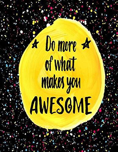 Do More Of What Makes You Awesome: Blank Paged Book Large ebook