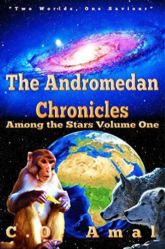 The Andromedan Chronicles (Among the Stars Book 1)