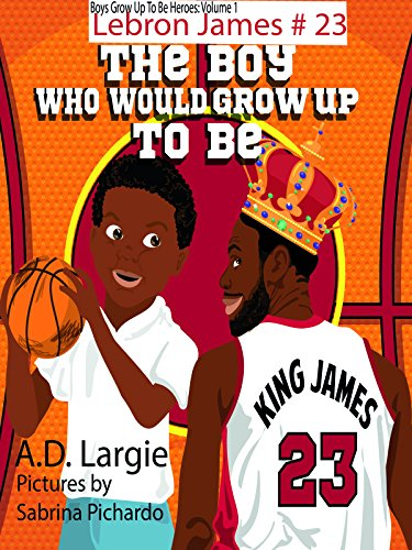 Lebron James: The Boy Who Would Grow Up To Be (On This Day A King Was Born)