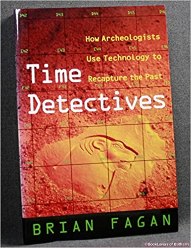 How Archaeologist Use Technology to Recapture the Past Time Detectives