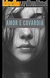 Amor e Covardia: Amor e Covardia