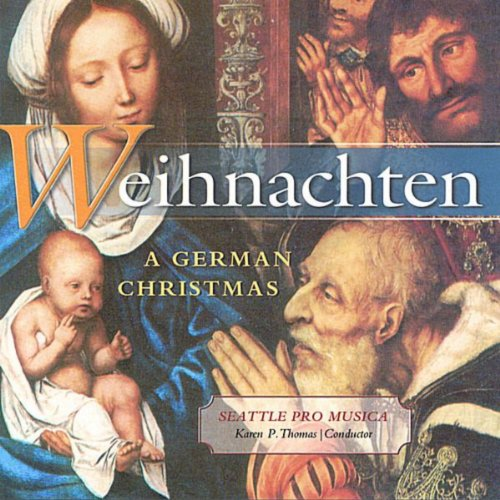 Weihnachten: A German Christmas (Seattle Pro Musica Christmas)