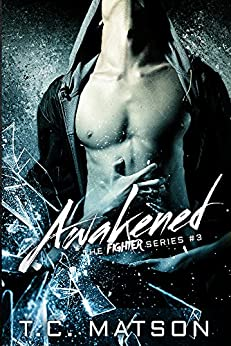 Awakened (The Fighter Series Book 3) by [Matson, TC]