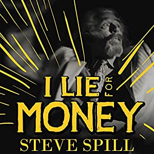 I Lie for Money Audiobook
