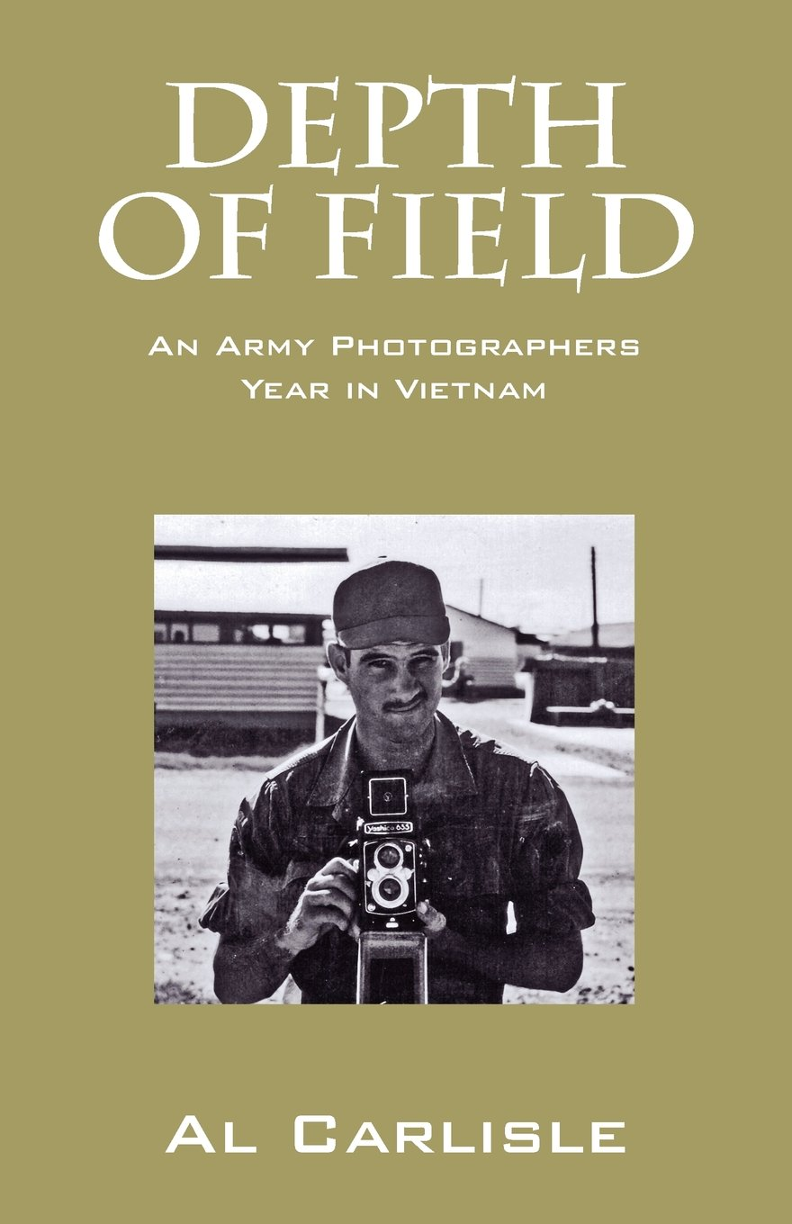 Depth of Field: An Army Photographers Year in Vietnam