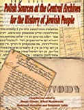 img - for Polish Sources at the Central Archives for the History of the Jewish People book / textbook / text book