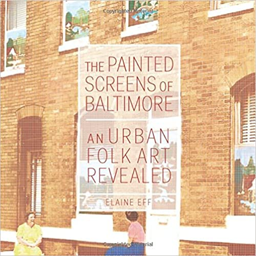 Descargar Utorrent Español The Painted Screens Of Baltimore: An Urban Folk Art Revealed Bajar Gratis En Epub