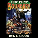 Boundary: Boundary Series, Book 1 Audiobook by Eric Flint, Ryk E. Spoor Narrated by Jonathan Walker